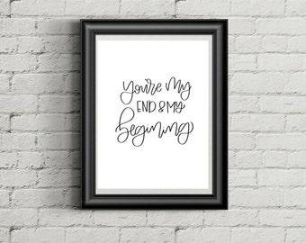 You're my end and my beginning Print   All of me lyrics   John Legend Lyrics   Hand Lettered Print   Unique Wedding Gift   Digital Print