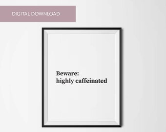 Beware: highly caffeinated Digital Download Art Print | Instant Download