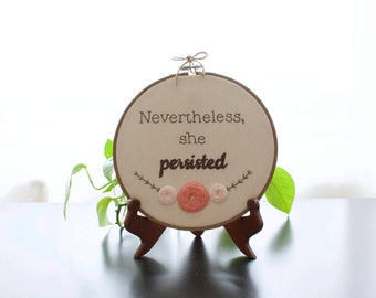 """She Persisted Hand Embroidery, Hoop Art, Wall Art,  with 8"""" Wood Hoop"""