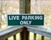 Live Parking Only Sign 1980s Vintage Weird Fun 2 Feet Wide