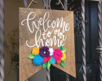 welcome signs, welcome to our home sign, wooden banner, front door decor, spring decor, felt flowers, banners, rustic home decor