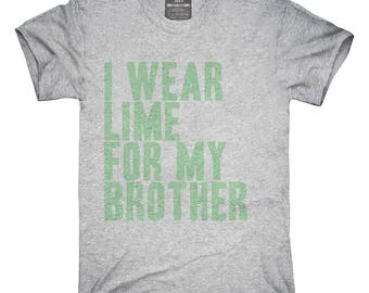 I Wear Lime Green For My Brother Awareness Support T-Shirt, Hoodie, Tank Top, Gifts
