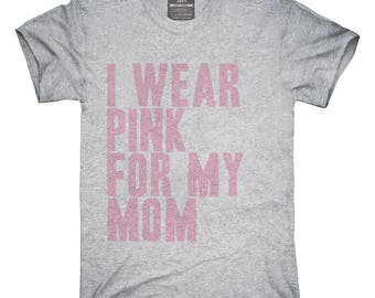 I Wear Pink For My Mom Awareness Support T-Shirt, Hoodie, Tank Top, Gifts