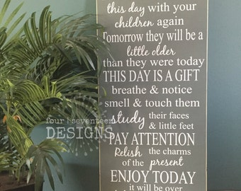 Today is a Gift - 11 x 24 - {You will never have this day with your children again}