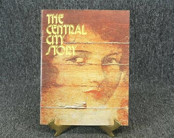 The Central City Story By Dana Dunbar Kamphausen C. 1976