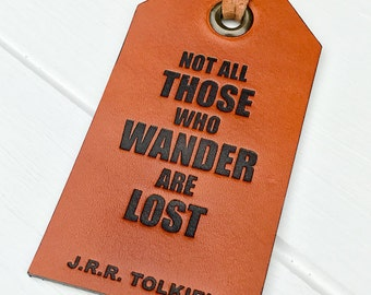 Leather Luggage Tag, Not All Those Who Wander Are Lost, JRR Tolkien, Genuine Leather Luggage Tag, Wanderlust, Travel Gift