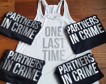 Partners in Crime One Last Time Bridal Party Tanks Bachelorette Party Tanks Bachelorette Party Shirts