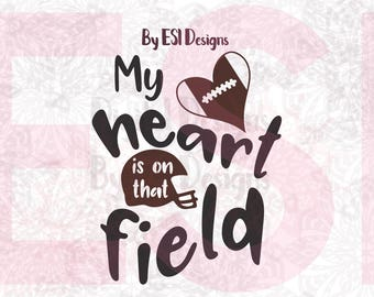 My heart is on that field svg, Football SVG, DXF, EPS, png - Love Football, cut files, quote svg, Cricut Explore, Silhouette