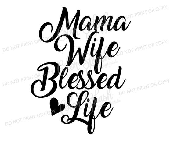 Mama Wife Blessed Life Svg Dxf Png Eps Cutting File