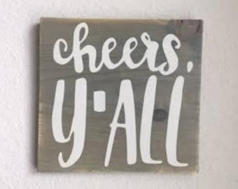 "Handpainted ""Cheers Y'all"" Wood Sign. Country Slang Saying, Rustic Decor, Housewarming Gift."