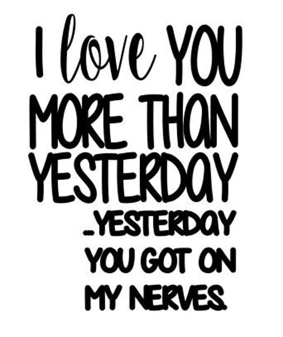 I Love You More Than Quotes: I Love You More Than Yesterday SVG File Quote Cut File