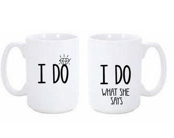 I Do / I Do what she says Coffee Mug Set