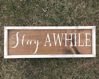 Stay awhile sign | home sweet home | handmade sign | framed sign | wooden sign | housewarming gift | new home | welcome sign | wall decor |