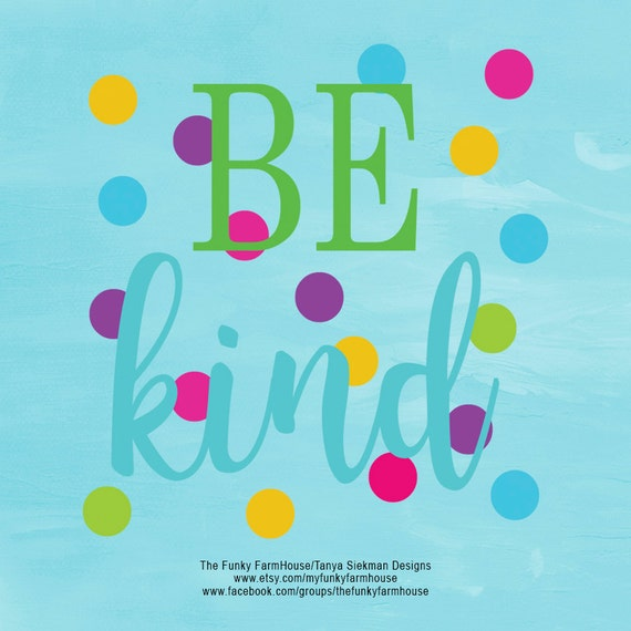 "SVG, & PNG - ""Be Kind"""