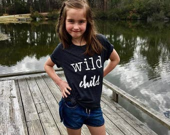 WILD CHILD Tee - Clothing for Kids - Kids Shirt - Unisex Kid Clothing - Wild One - Gift for Kid - Get Outside - Kid Life