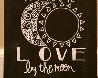 Live by the Sun Love by the Moon Chalkboard Sign