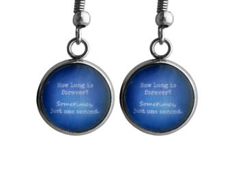 "Alice in Wonderland ""How long is forever? Sometimes, just one second."" Surgical Steel Earrings"