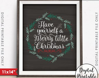 """Have Yourself a Merry Little Christmas Sign, Merry Christmas Decoration, Xmas Decor, 11x14"""" Chalkboard Style Instant Download Printable"""