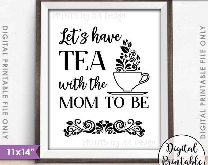 "Baby Shower Sign, Let's Have Tea with the Mom-to-Be Tea Party Baby Shower Tea Party Sign, 11x14"" Instant Download Digital Printable"