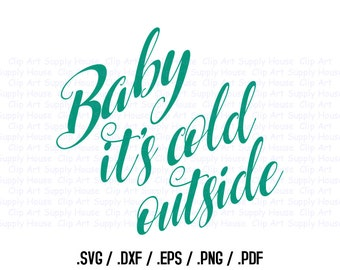 Christmas SVG, Winter Christmas Wall Art, Baby its Cold Outside Clipart, Screen Printing, Christmas Silhouette, Die Cut Machines - CA394