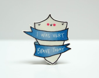 I was very brave today brooch