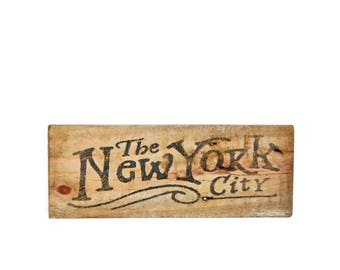 The NEW YORK CITY Wood Sign - Rustic Vintage Wooden Sign Antique Reclaimed Wooden Wall Art Early Lettering Weathered Typography Print Gift