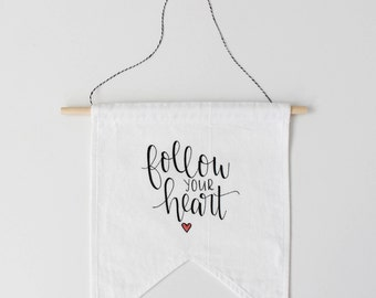 """Hand Lettered Linen Banner """"Follow Your Heart"""" with Peach Heart"""