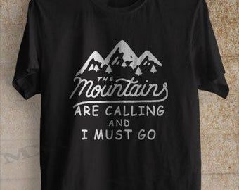 The Mountains are Calling and I Must Go Shirt Tshirt Clothing Unisex Adult Tee