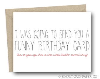 Greeting Card - Funny Birthday Card - Birthday Card For Her - Funny Card - Birthday Card -  I was going to send you a funny birthday card