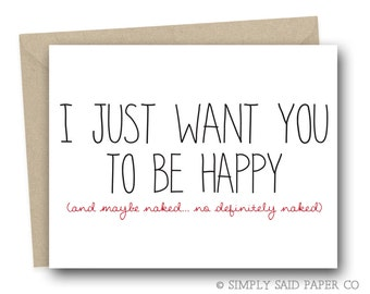 Funny Valentines Day Greeting Card for Him - I just want you to be happy - Funny Valentine Card, Love Card, Funny Card, Card for boyfriend