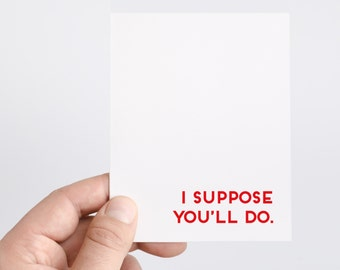 Honest Card | Funny Anniversary Card | You'll Do | Sarcastic Card | Card for Him | Funny Card Husband | Funny Love Card | Anniversary Gift