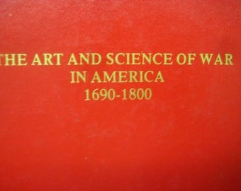 Art and Science of War in America 1690-1800, Limited Edition Hardcover, 1990