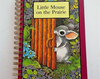 Little Mouse on the Prairie, storybook journal, recycled book journal