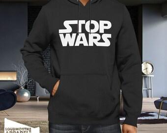 Stop Wars Hoody Hooded Sweatshirt War Political endwar stopwar