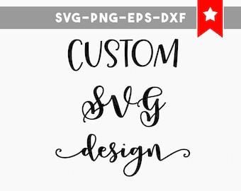 custom svg, custom svg design, custom cut file, personalized svg design, personalized svg, svg files for cricut, svg files for silhouette
