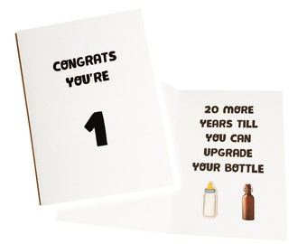 1st Birthday Card - First Birthday Card - Congrats You're 1 - 20 More Years to Upgrade Your Bottle - Funny Card