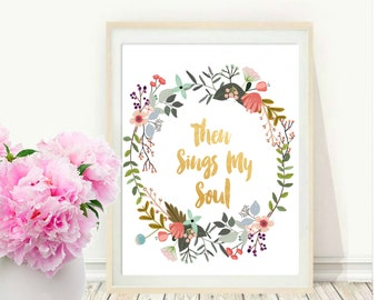 Christian Art, Then Sings My Soul, Printable Art, Hymn Wall Art, Floral Wreath Art,  Instant Download, Home decor, Wall Decor