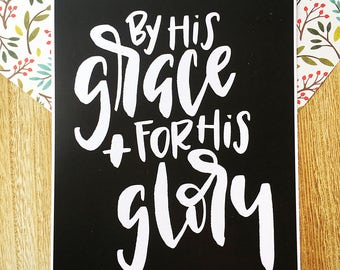 By His Grace, For His Glory {print}