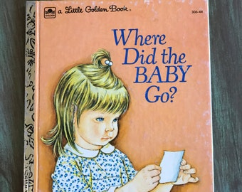 Where Did the BABY Go? a Little Golden Book / Vintage Baby Book #306-44 1974