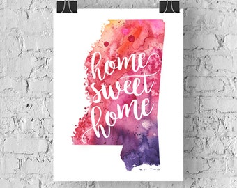 Mississippi Home Sweet Home Art Print, MS Watercolor Home Decor Map Print, Giclee State Art, Housewarming Gift, Moving Gift, Hand Lettering