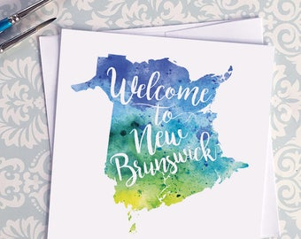 New Brunswick Watercolor Map Greeting Card, Welcome to New Brunswick Hand Lettered Text, Gift or Postcard, Giclée Print, Choice of 5 Colours