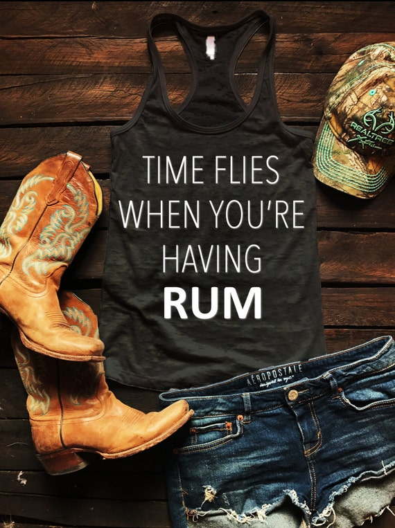 Time Flies When You're Having Rum Burnout Tank Country Tank Top, Spring Break Tank Top, Southern Tank Top, Concert Tank Top, Drinking Shirt