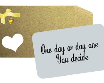 One Day or Day One you decide Aluminium Wallet Note card - Inspirational quote , Love Note, Wallet Note, Wife, Husband, Gift, Wallet Card