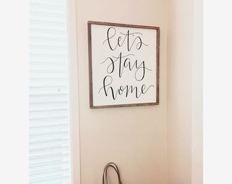 Let's stay home wood sign//wood sign