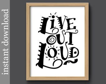 Printable Wall Art, Live Out Loud, inspirational, fun wall art, motivational, typography, instant download, dorm wall art, graduation, humor
