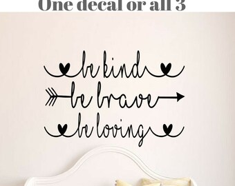 Be Kind, Be Brave, Be loving vinyl wall decal, arrow be brave, trendy wall quote, tribal inspirational saying,