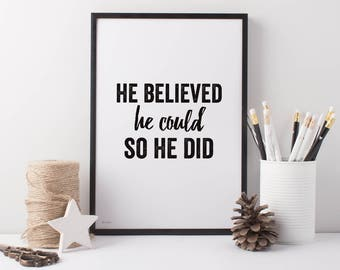 He Believed Art Print - A4 He Believed he Could So he Did Print - Motivational Print - Black and white Print