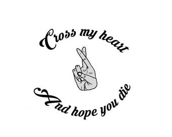 Cross My Heart Hope You Die Print, Art, Heart