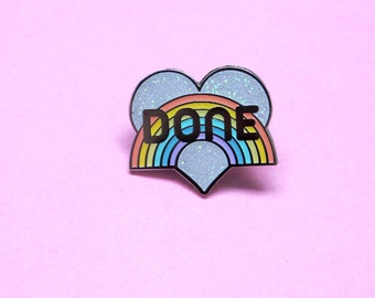 DONE rainbow enamel pin Pastel enamel pin Glitter enamel pin lgbt pin Glitter gay pride Cute glitter Sassy pin Heart enamel pin Feminist pin