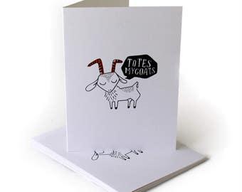 Totes Mygoats Just Because Greeting Card